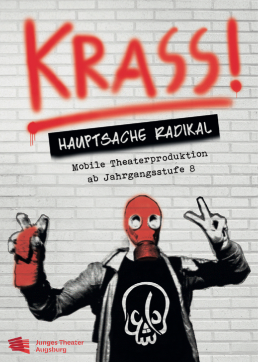 Krass – Hauptsache Radikal (junges Theater Augsburg)